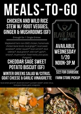 Wednesday 1/20 NOON-3PM PICKUP - Chicken and Wild Rice Stew W/ Ginger, Root Veggies & Mushrooms + Cheddar Sage Sweet Potato Biscuit + Winter Greens salad W/ Citrus & Goat Cheese