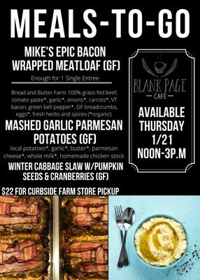 Thursday 1/21 NOON - 3PM PICKUP - Mike's EPIC Bacon Wrapped Meatloaf W/ Pan Gravy + Mashed Garlic Parmesan Potatoes + Winter Cabbage Salad