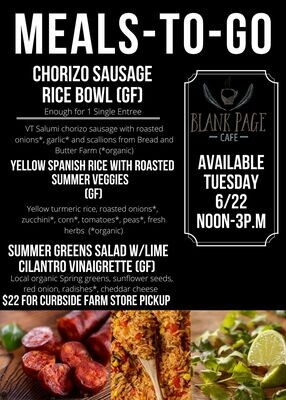 Tuesday 6/22 NOON-3PM PICKUP - Chorizo Rice Bowl + Yellow Rice with Roasted Zucchini & Summer Veggies + Summer Salad W/Lime Cilantro Dressing