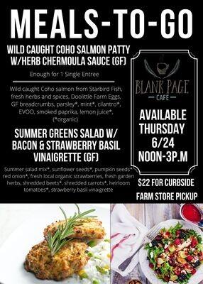 Thursday 6/24 NOON - 3PM PICKUP - Wild Caught Salmon Burger W/Chermoula Herb Sauce + Summer Green Salad W/Bacon & Strawberry Basil Vinaigrette