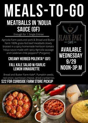 Wednesday 9/29 NOON-3PM PICKUP - Meatballs in Spicy N'Duja Sauce + Creamy Herbed Polenta + Fall Kale Salad W/Garlic Lemon Vinaigrette