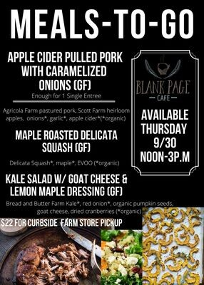 Thursday 9/30 NOON - 3PM PICKUP - Apple Cider Pulled Pork W/Caramelized Onions + Maple Cinnamon Roasted Delicata Squash + Fall Harvest Kale Salad W/Goat Cheese & Lemon Vinaigrette