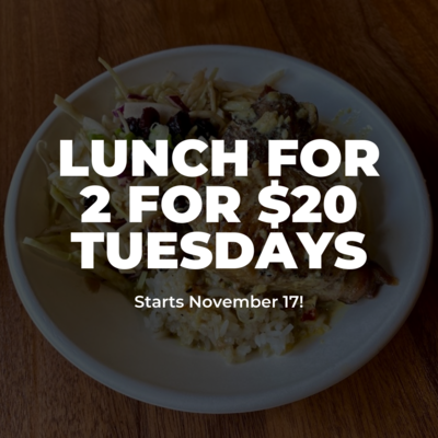 2 for $20 Lunch Special - Tuesdays