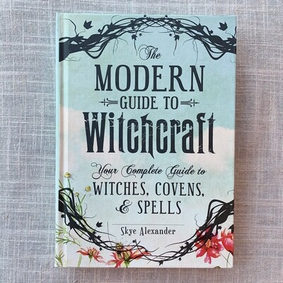 The Modern Guide to Witchcraft: Your Complete Guide to Witches, Covens, and Spells Hardcover