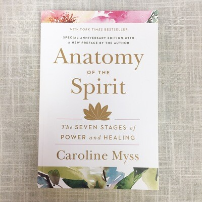 Anatomy of the Spirit: The Seven Stages of Power and Healing Paperback