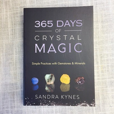365 Days of Crystal Magic: Simple Practices with Gemstones & Minerals Paperback