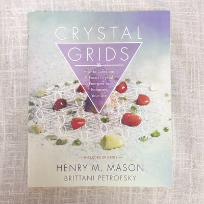Crystal Grids: How to Combine & Focus Crystal Energies to Enhance Your Life Paperback