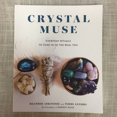 Crystal Muse: Everyday Rituals to Tune In to the Real You Paperback