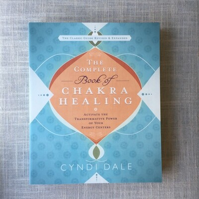 The Complete Book of Chakra Healing: Activate the Transformative Power of Your Energy Centers Paperback