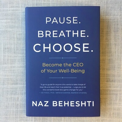 Pause. Breathe. Choose.: Become the CEO of Your Well-Being