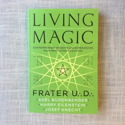 Living Magic: Contemporary Insights and Experiences from Practicing Magicians Paperback