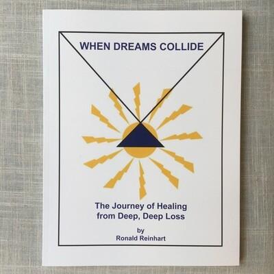 When Dreams Collide by Ronald Reinhart