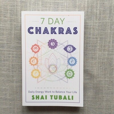 7 Day Chakras: Daily Energy Work to Balance Your Life Paperback