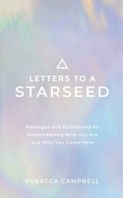 Letters to a Starseed: Messages and Activations for Remembering Who You Are and Why You Came Here Paperback