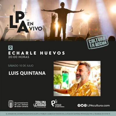 LUIS QUINTANA  en CONCIERTO - S 10 JULIO 20.00H