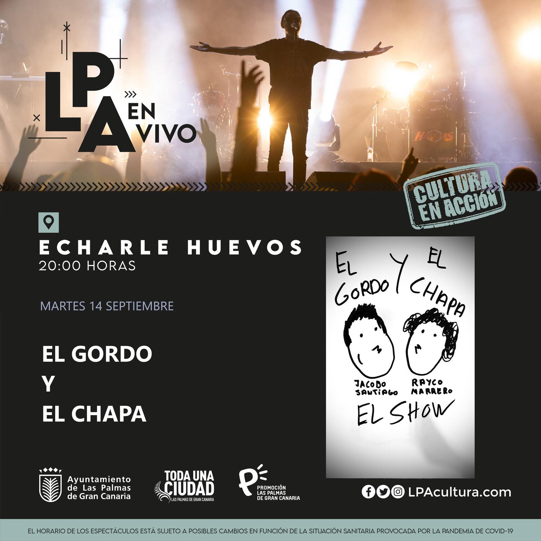 EL GORDO Y EL CHAPA - MARTES 14 SEPTIEMBRE 20.00H