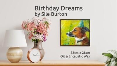 Birthday Dreams Artwork by Síle Burton