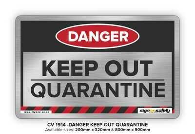 Danger - Keep Out! Quarantine