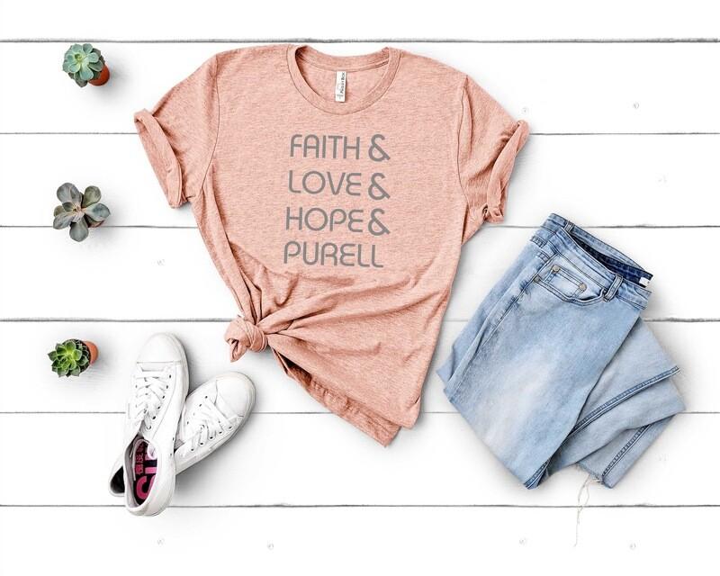 Faith & Love & Hope & Purell Tee