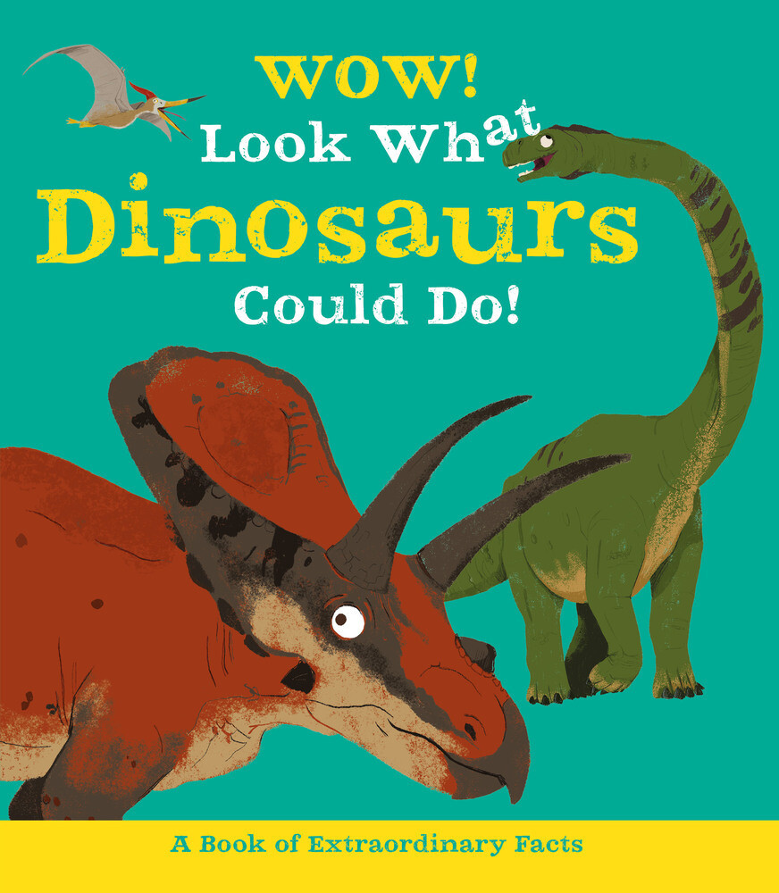 Wow Look What Dinosaurs Could Do