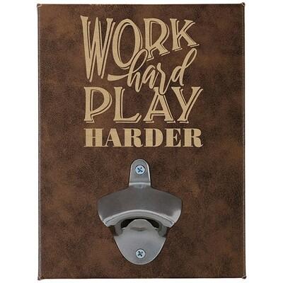 WORK HARD WALL BOTTLE OPENER