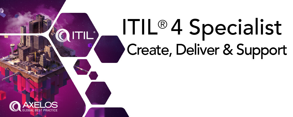 ITIL V4 Specialist: Create, Deliver and Support