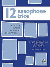 Twelve Saxophone Trios (For 3 Altos or 2 Altos and 1 Tenor)