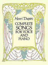 Duparc Complete Songs for Voice and Piano