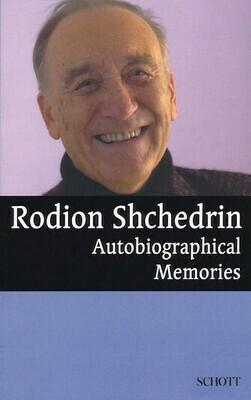 Rodion Shchendrin Autobiographical Memories