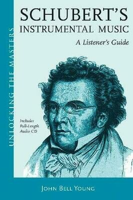 Schubert - A Survey Of His Symphonic, Piano, and Chamber Music