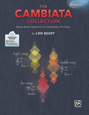 The Cambiata Collection Range Ready Repertoire for Developing TTB Choirs