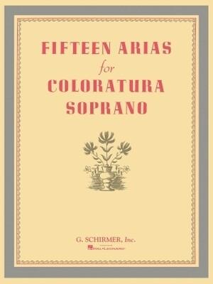 Fifteen Arias for Coloratura Soprano