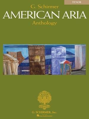 G. Schirmer American Aria Anthology - Tenor