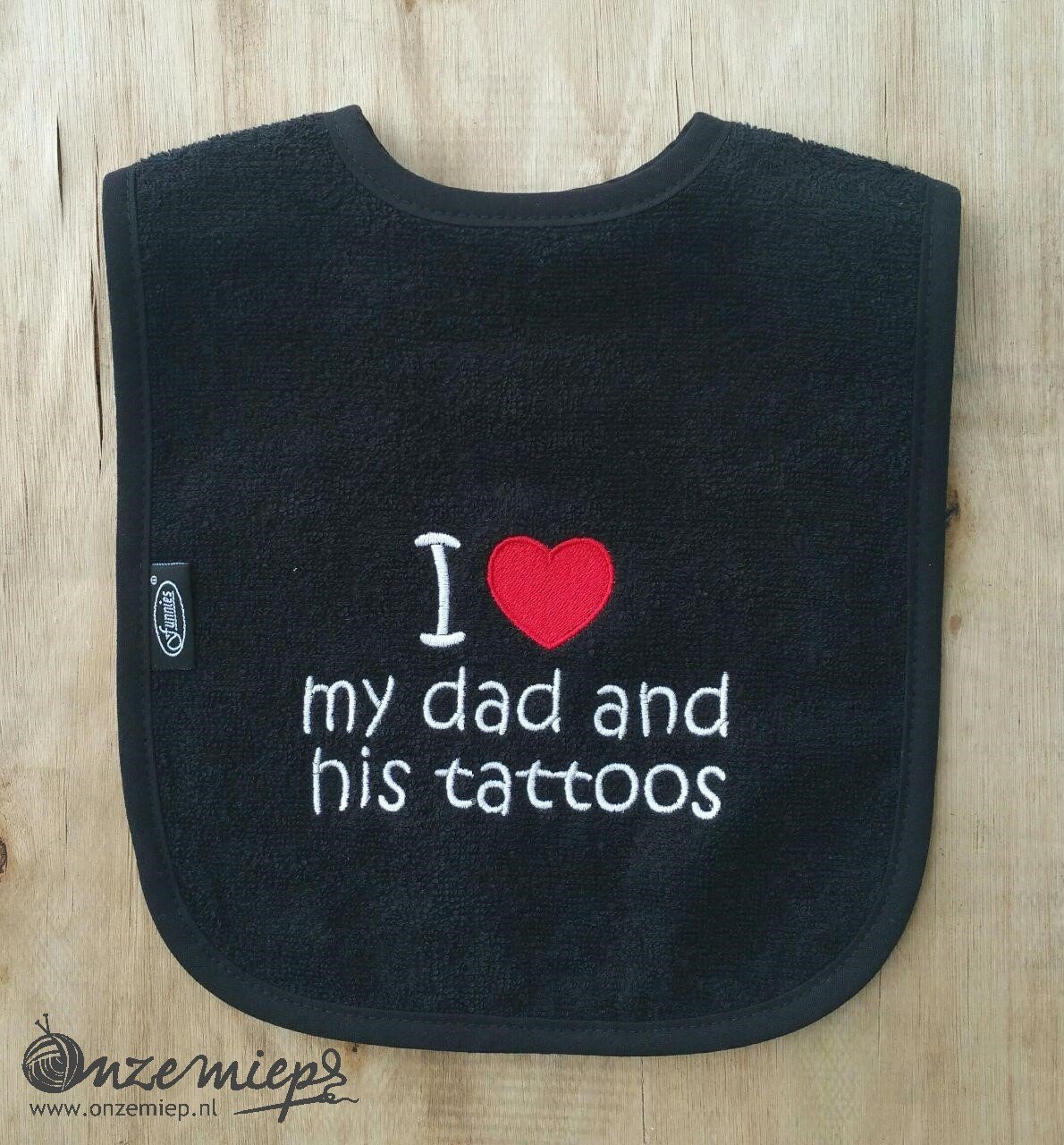 "Zwarte slab met ""I love my dad and his tattoos"""