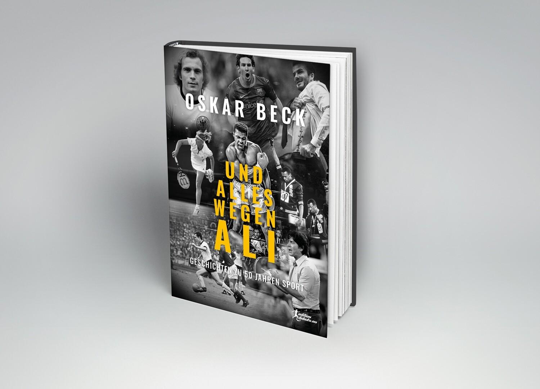 Oskar Beck: Und alles wegen Ali - Geschichten zu 50 Jahren Sport ( lieferbar ab 13.8.2021)