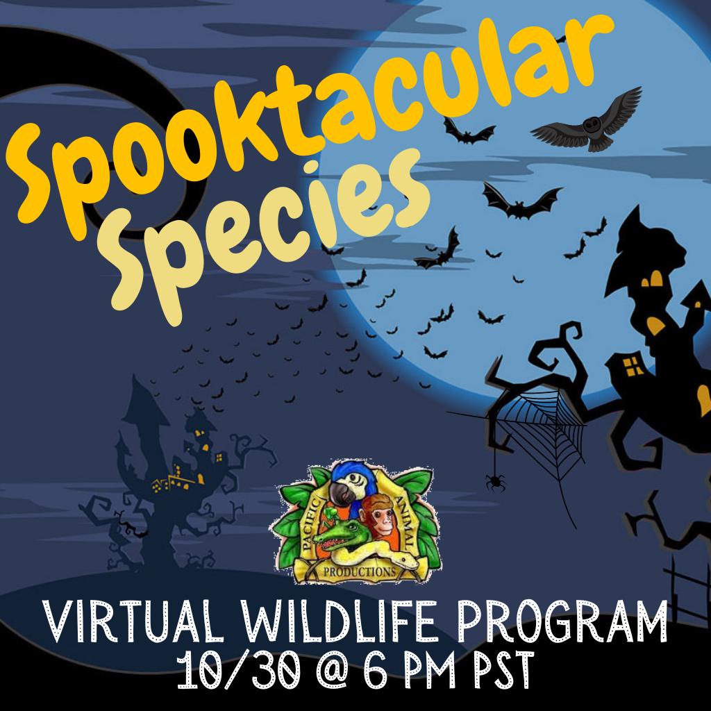 Spooktacular Species - Friday, October 30th @ 6:00 PM PST