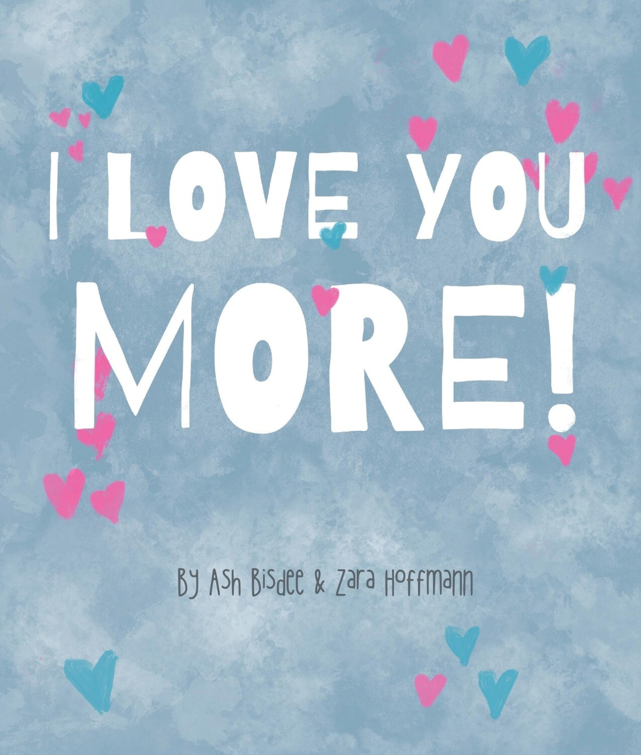 I Love You More - Signed Copy