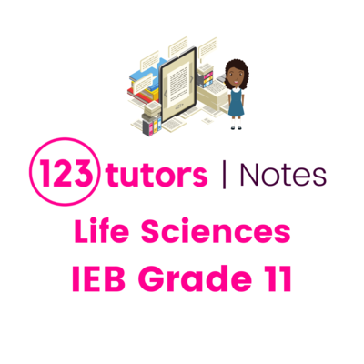 IEB Life Sciences Grade 11 (English Notes)