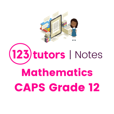 CAPS Mathematics Grade 12 (English Notes)