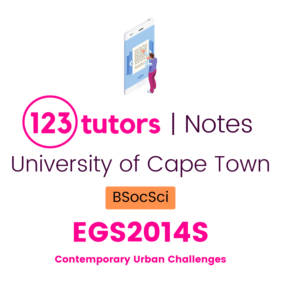(UCT Notes) - EGS2014S: Contemporary Urban Challenges