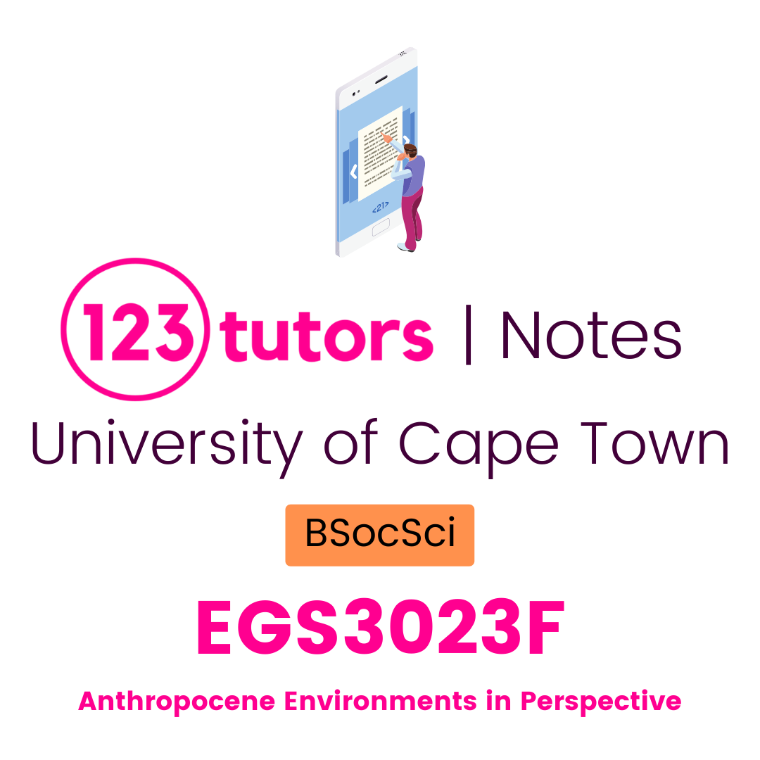 (UCT Notes) - EGS3023F: Anthropocene Environments in Perspective