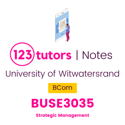 (Wits Notes) - BUSE3035: Strategic Management