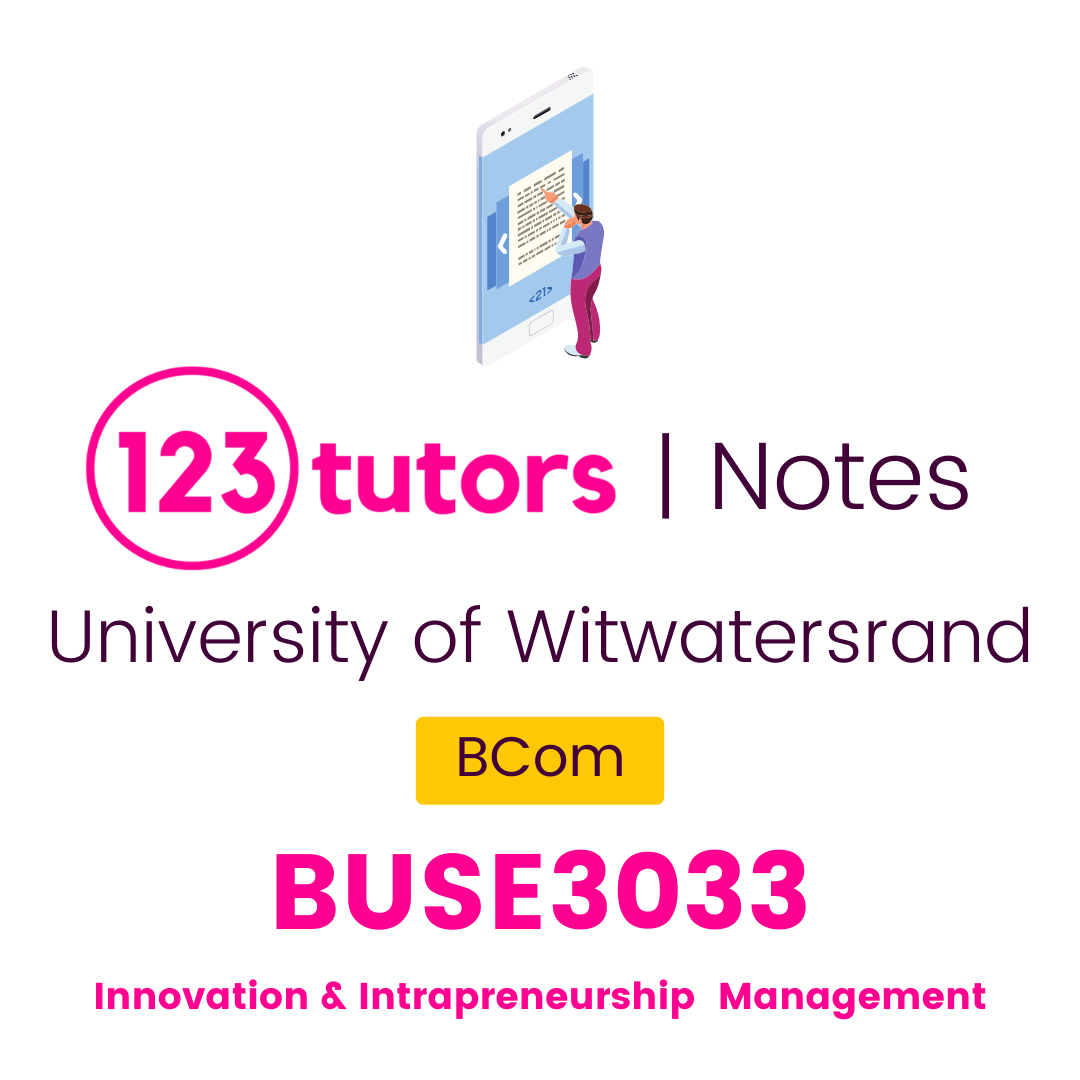 (Wits Notes) - BUSE3033: Innovation & Intrapreneurship Management