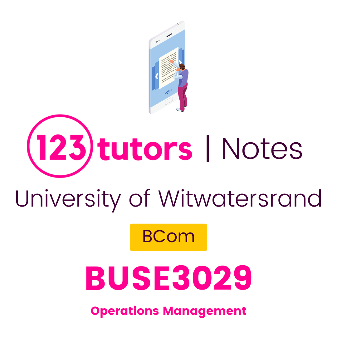 (Wits Notes) - BUSE3029: Operations Management