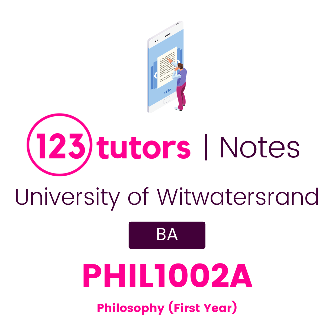 (Wits Notes) - PHIL1002A: Philosophy (First Year)
