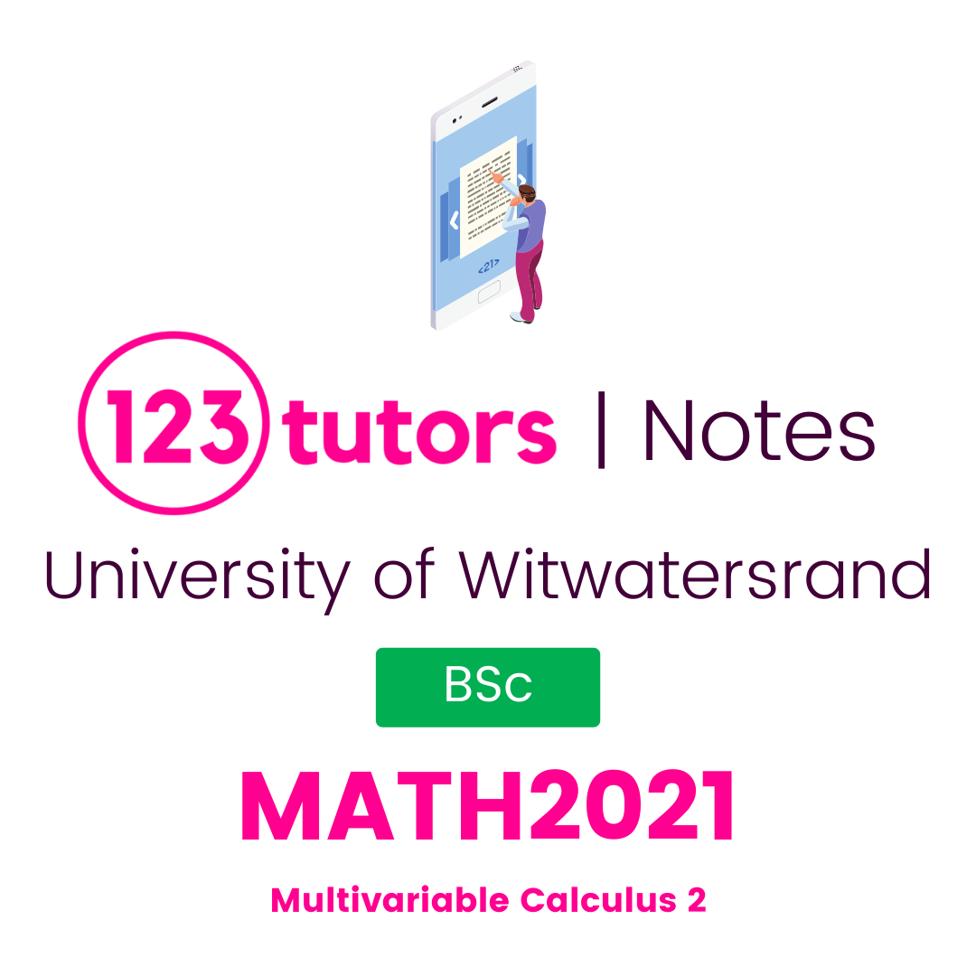(Wits Notes) - MATH2021: Multivariable Calculus 2