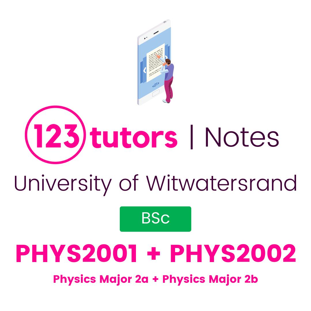 (Wits Notes) - PHYS2001 + PHYS2002: Physics Major 2a + Physics Major 2b