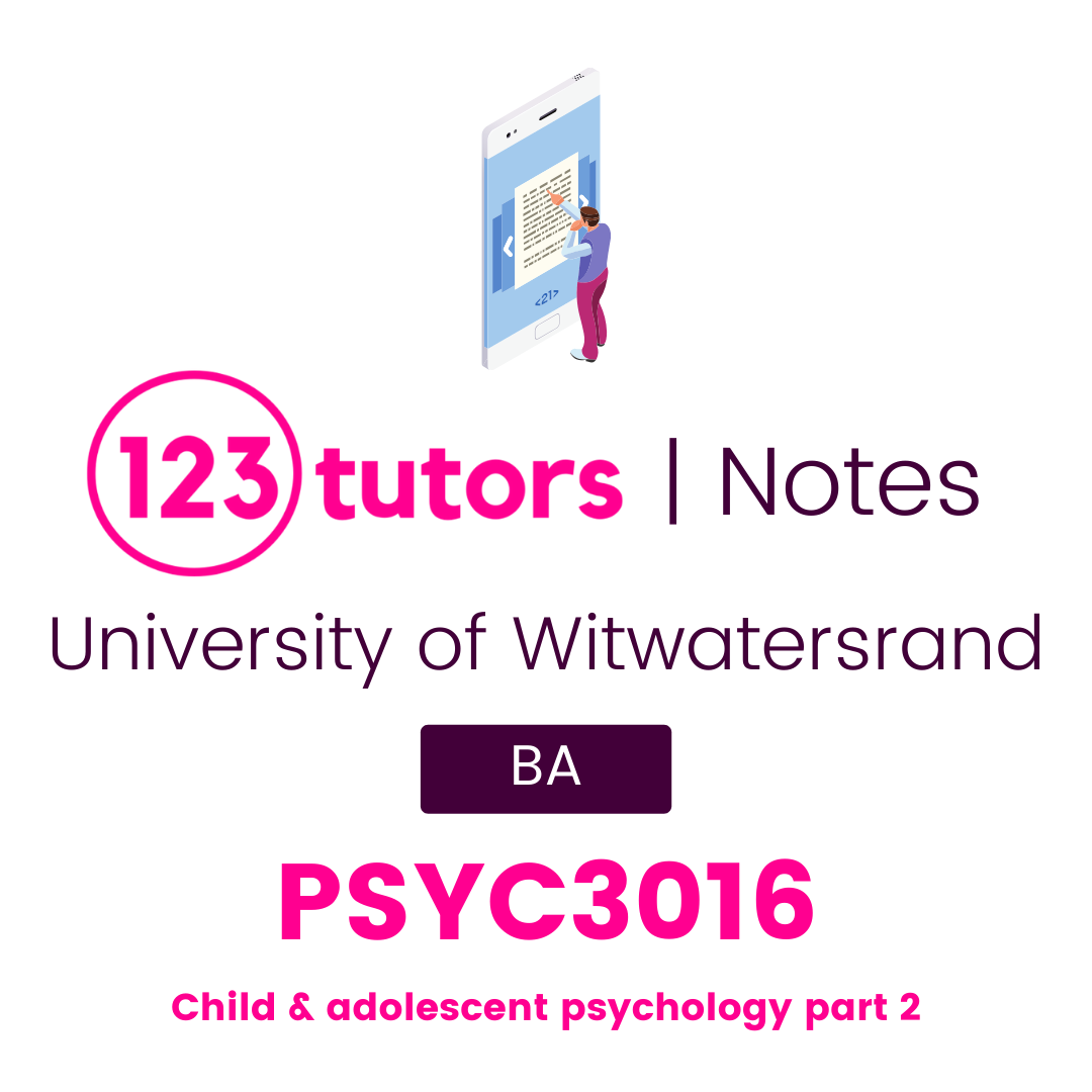 (Wits Notes) - PSYC3016: Child & Adolescent Psychology Part 2