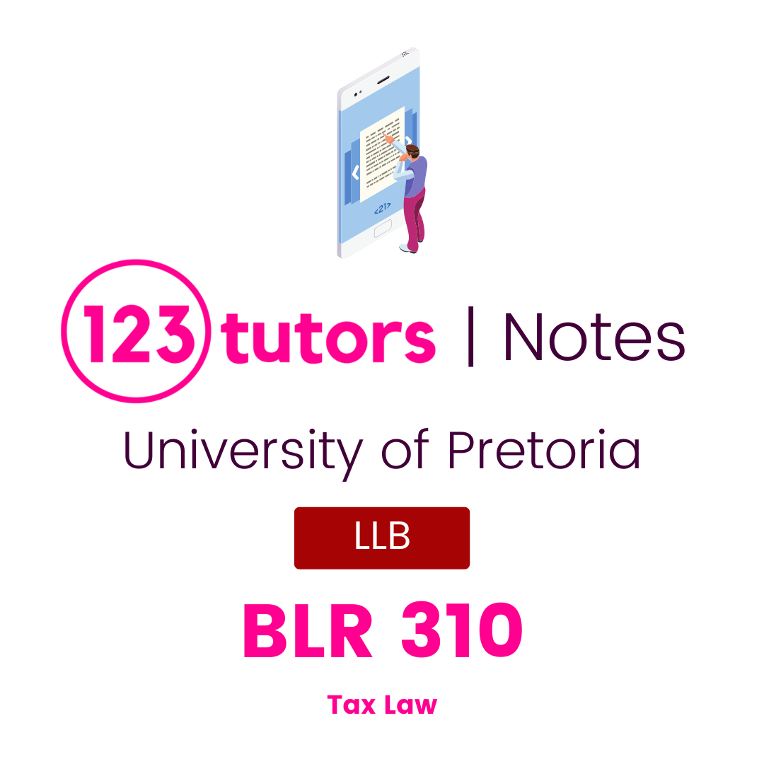(Tuks Notes) - BLR310: Tax Law