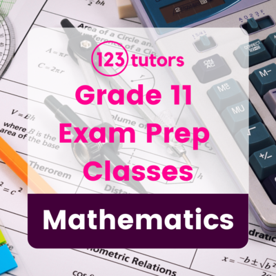 Grade 11 - Exam Prep Classes - Mathematics (16 Hours)